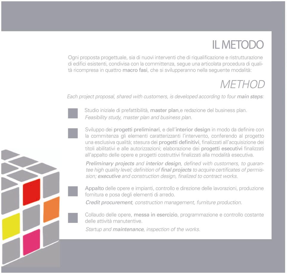 prefattibilità, master plan,e redazione del business plan. Feasibility study, master plan and business plan.