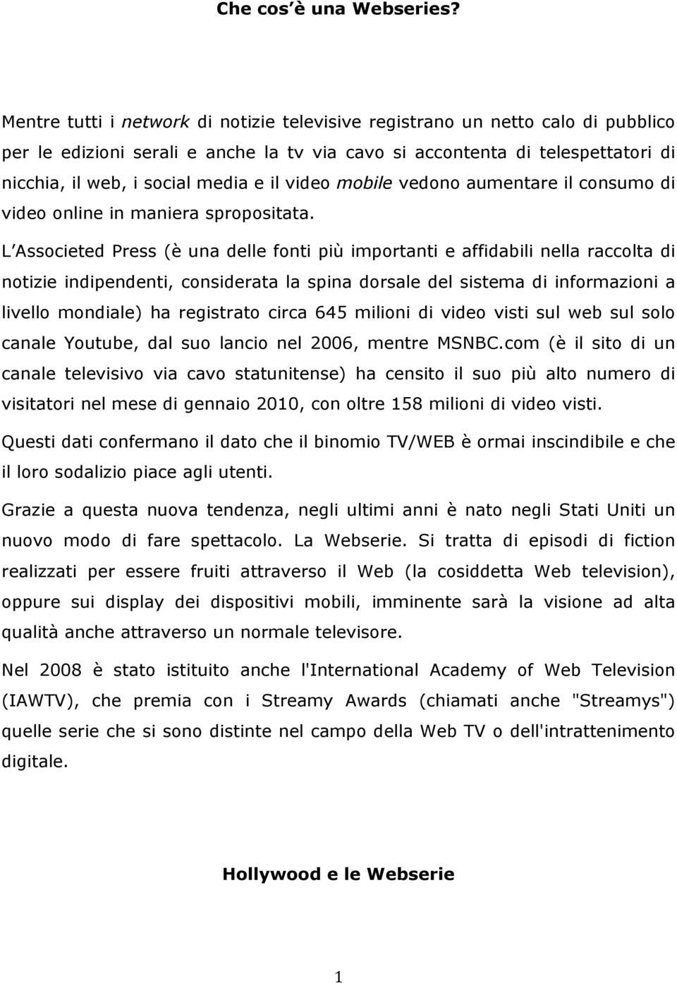 video mobile vedono aumentare il consumo di video online in maniera spropositata.