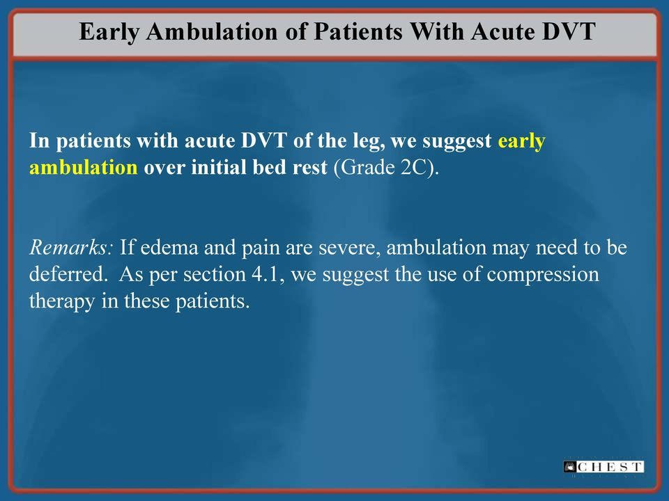Remarks: If edema and pain are severe, ambulation may need to be deferred.