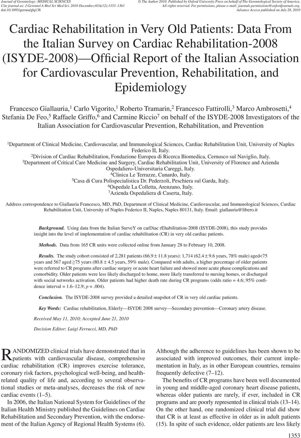 1093/gerona/glq138 Advance Access published on July 28, 2010 Cardiac Rehabilitation in Very Old Patients: Data From the Italian Survey on Cardiac Rehabilitation-2008 (ISYDE-2008) Official Report of