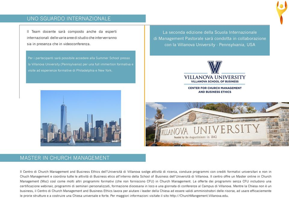 Summer School presso la Villanova University (Pennsylvania) per una full immertion formativa e visite ad esperienze formative di Philadelphia e New York.