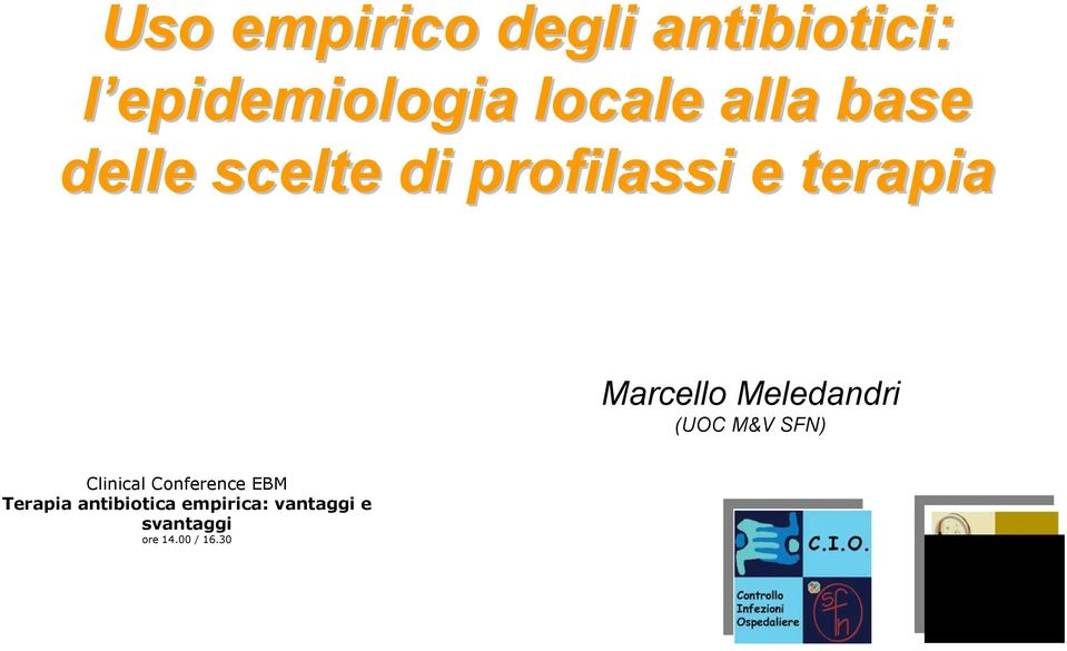 Meledandri (UOC M&V SFN) Clinical Conference EBM Terapia