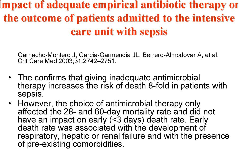 The confirms that giving inadequate antimicrobial therapy increases the risk of death 8-fold in patients with sepsis.