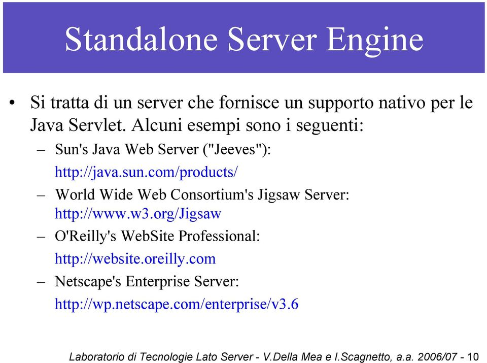 com/products/ World Wide Web Consortium's Jigsaw Server: http://www.w3.