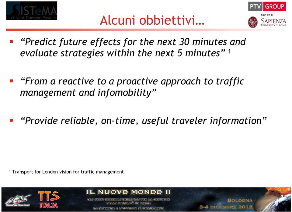 proactive approach to traffic management and infomobility Provide reliable,
