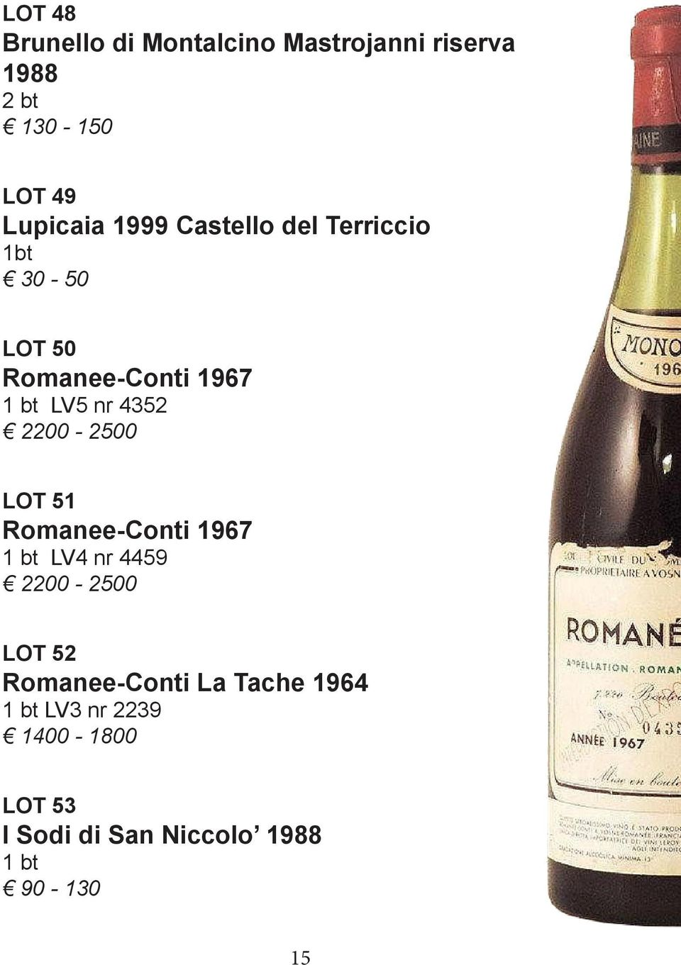 2200-2500 LOT 51 Romanee-Conti 1967 1 bt LV4 nr 4459 2200-2500 LOT 52 Romanee-Conti