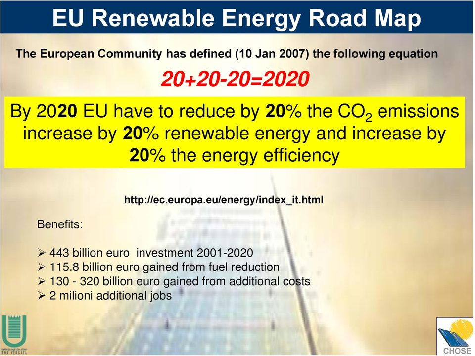 by 20% the energy efficiency Benefits: http://ec.europa.eu/energy/index_it.