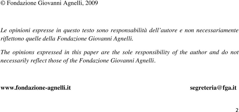 The opinions expressed in this paper are the sole responsibility of the author and do not