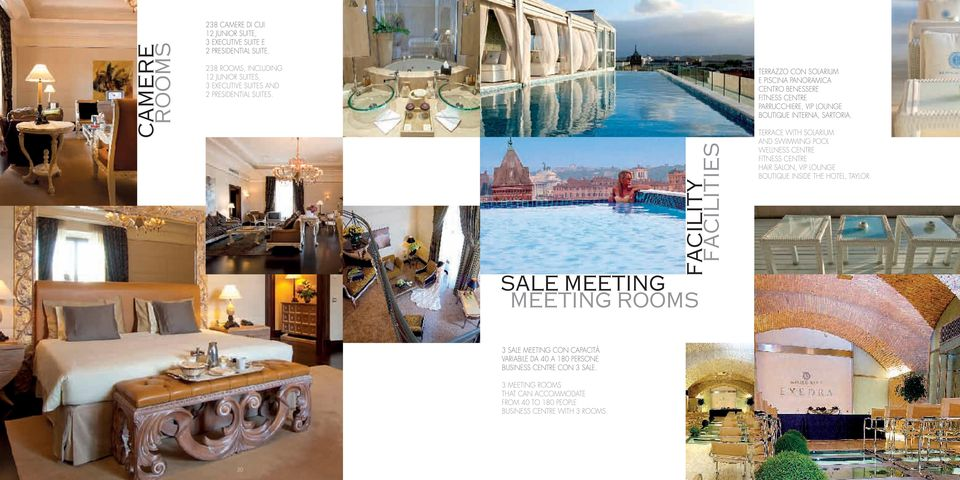 facility facilities sale meeting meeting rooms TERRAZZO CON SOLARIUM E PISCINA PANORAMICA Centro benessere Fitness centre Parrucchiere, Vip lounge Boutique interna,