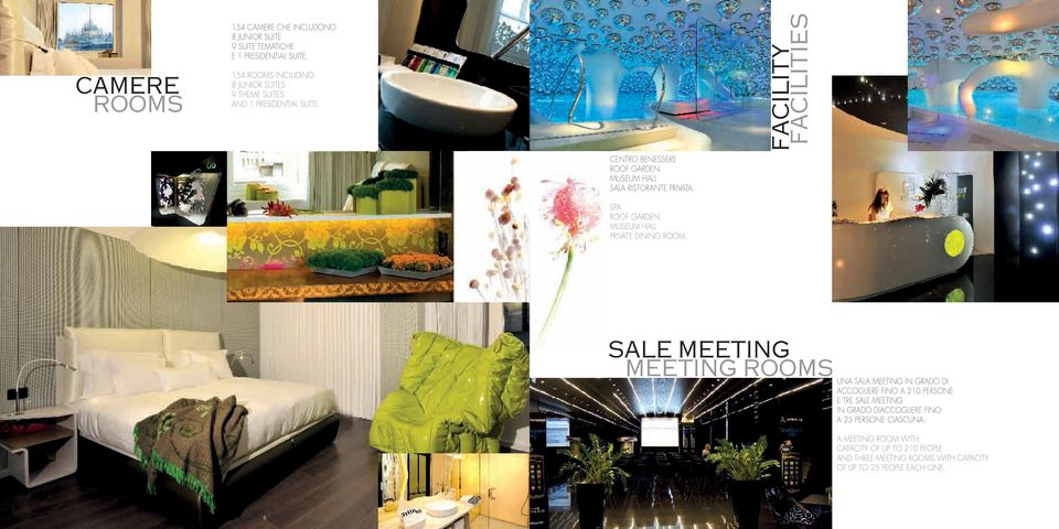 facility facilities Centro benessere Roof garden Museum hall Sala ristorante privata. Spa Roof Garden Museum Hall Private Dining Room.