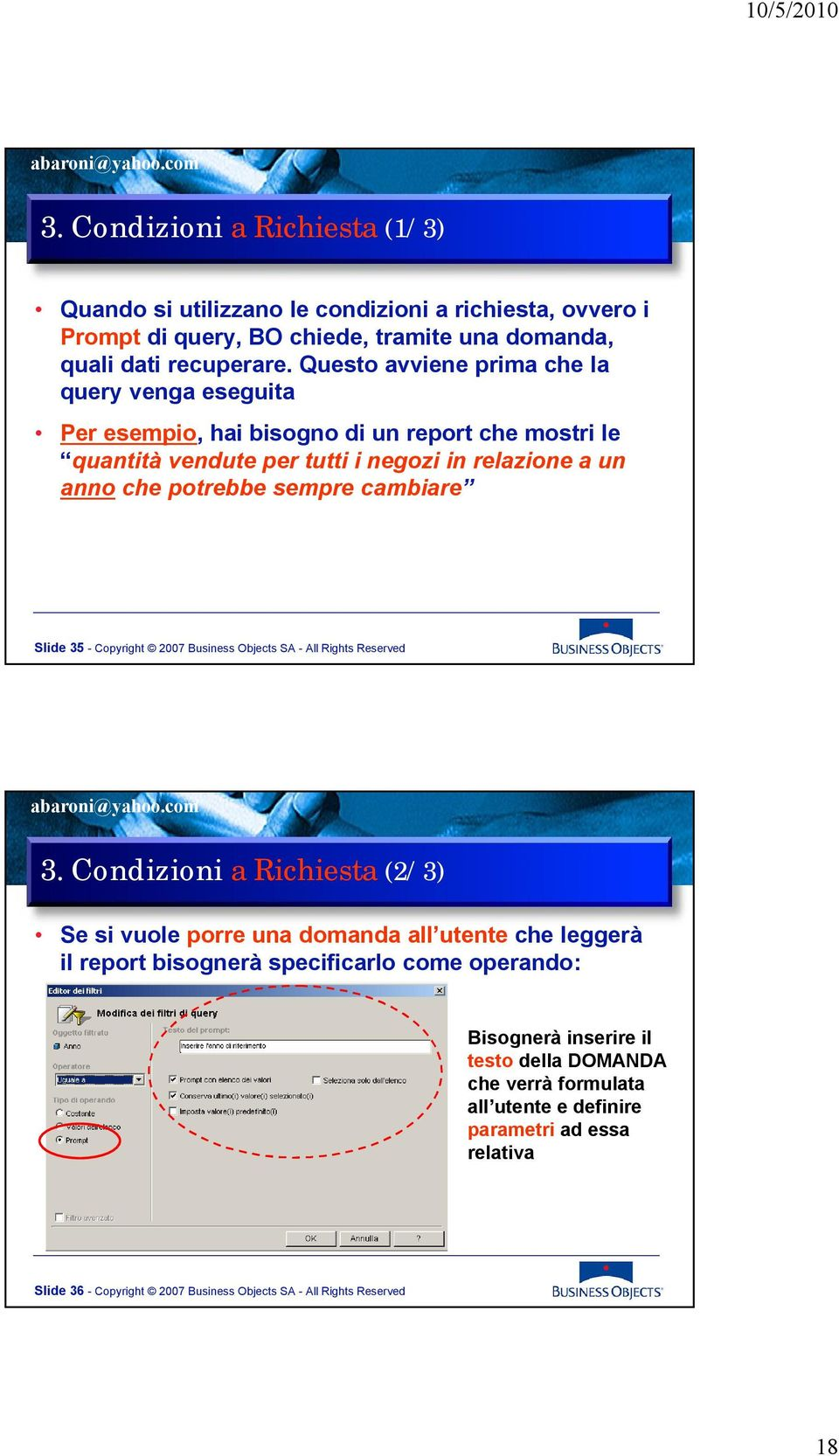 cambiare Slide 35 - Copyright 2007 Business Objects SA - All Rights Reserved 3.