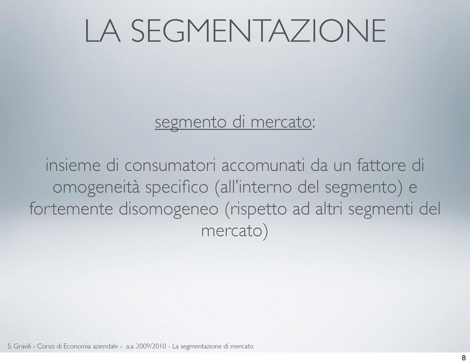 specifico (all interno del segmento) e fortemente