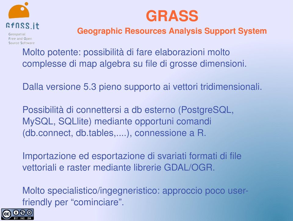 Possibilitàdiconnettersiadbesterno(PostgreSQL, MySQL,SQLlite)medianteopportunicomandi (db.connect,db.tables,.