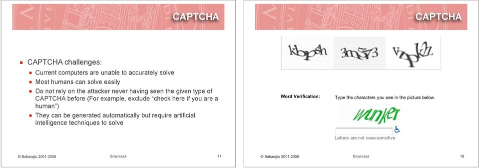 "solve easily "" Do not rely on the attacker never having seen the given type of CAPTCHA"