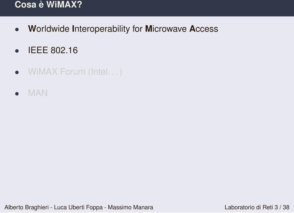 Access IEEE 802.16 WiMAX Forum (Intel.