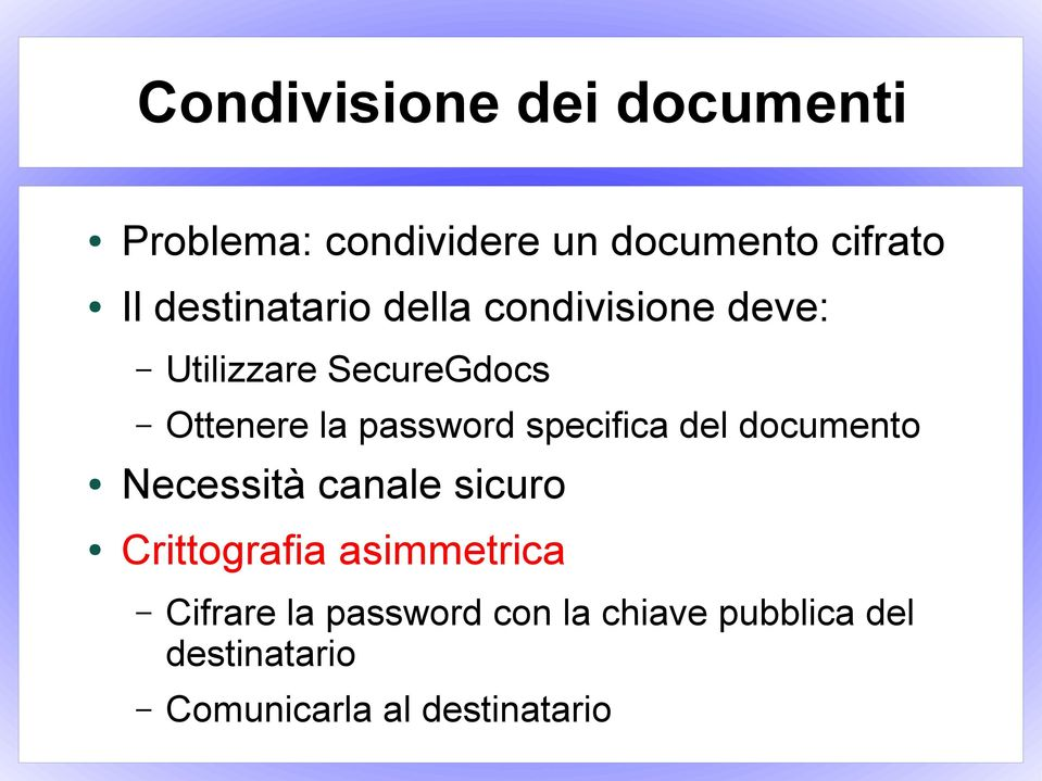 password specifica del documento Necessità canale sicuro Crittografia