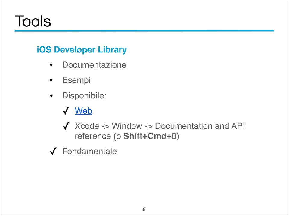 Web Xcode -> Window -> Documentation