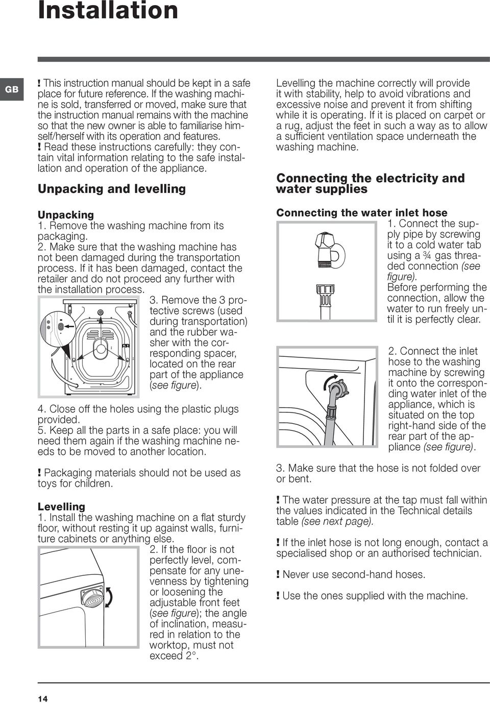 features.! Read these instructions carefully: they contain vital information relating to the safe installation and operation of the appliance. Unpacking and levelling Unpacking 1.