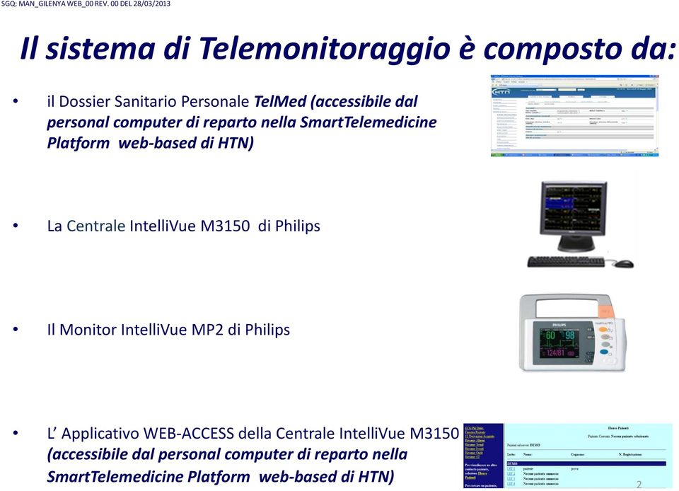 M3150 di Philips Il Monitor IntelliVue MP2 di Philips L Applicativo WEB-ACCESS della Centrale