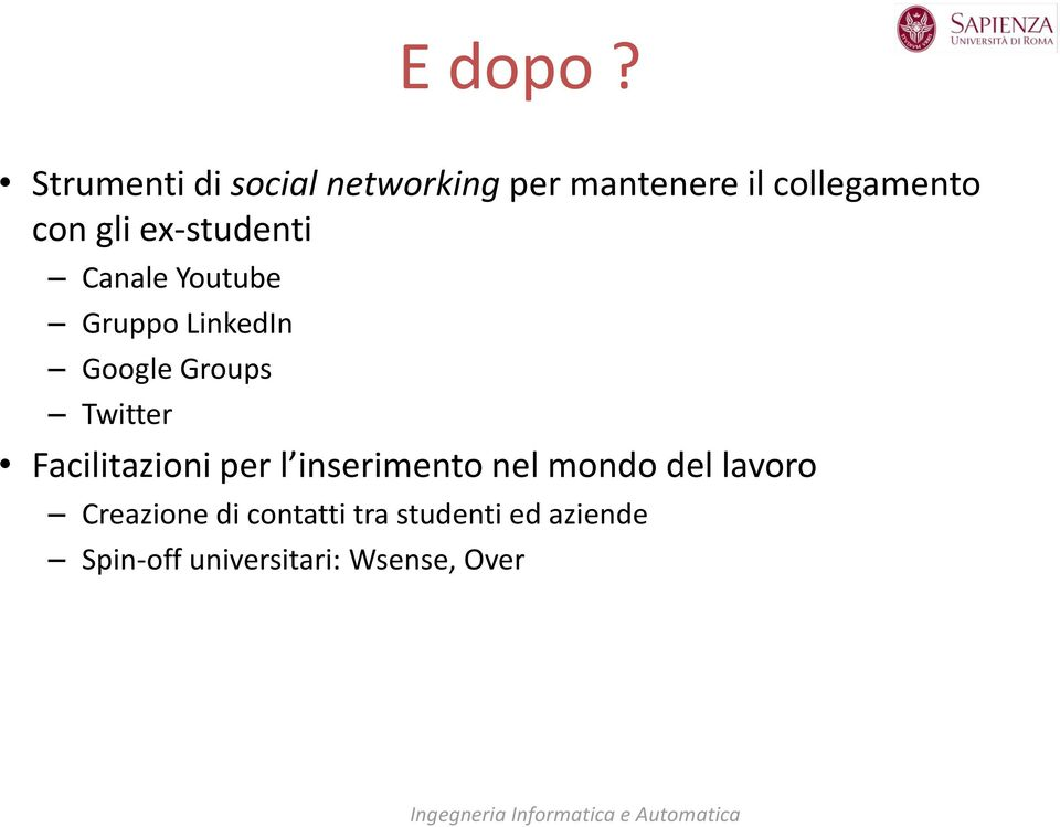 ex-studenti Canale Youtube Gruppo LinkedIn Google Groups Twitter