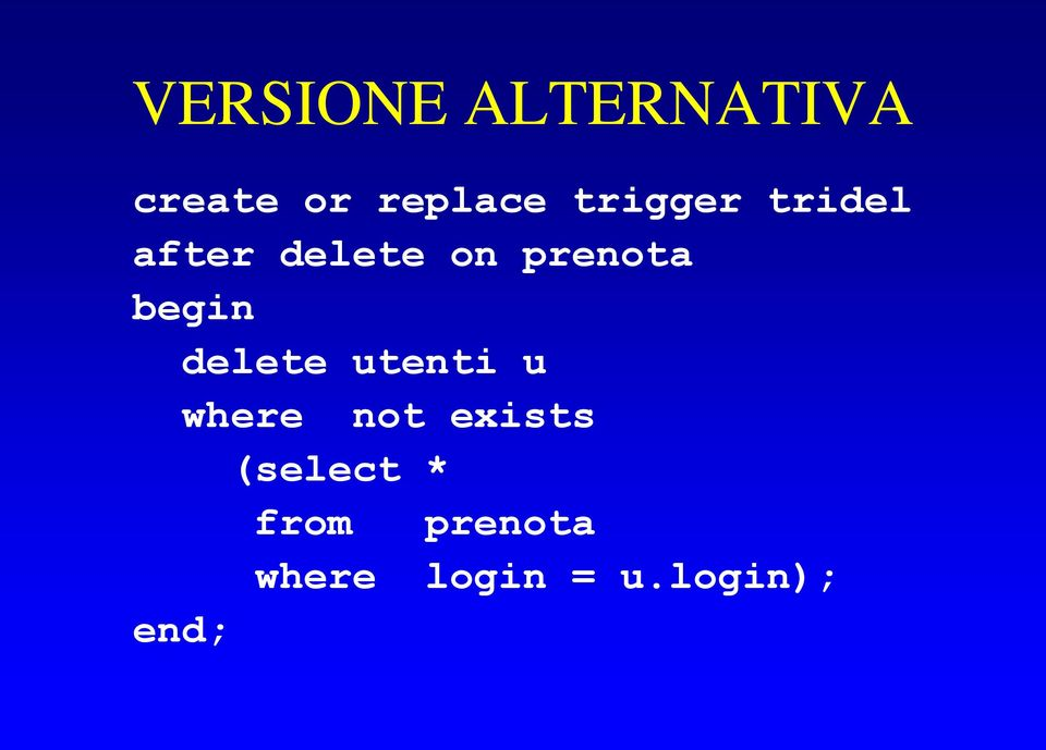 begin delete utenti u where not exists