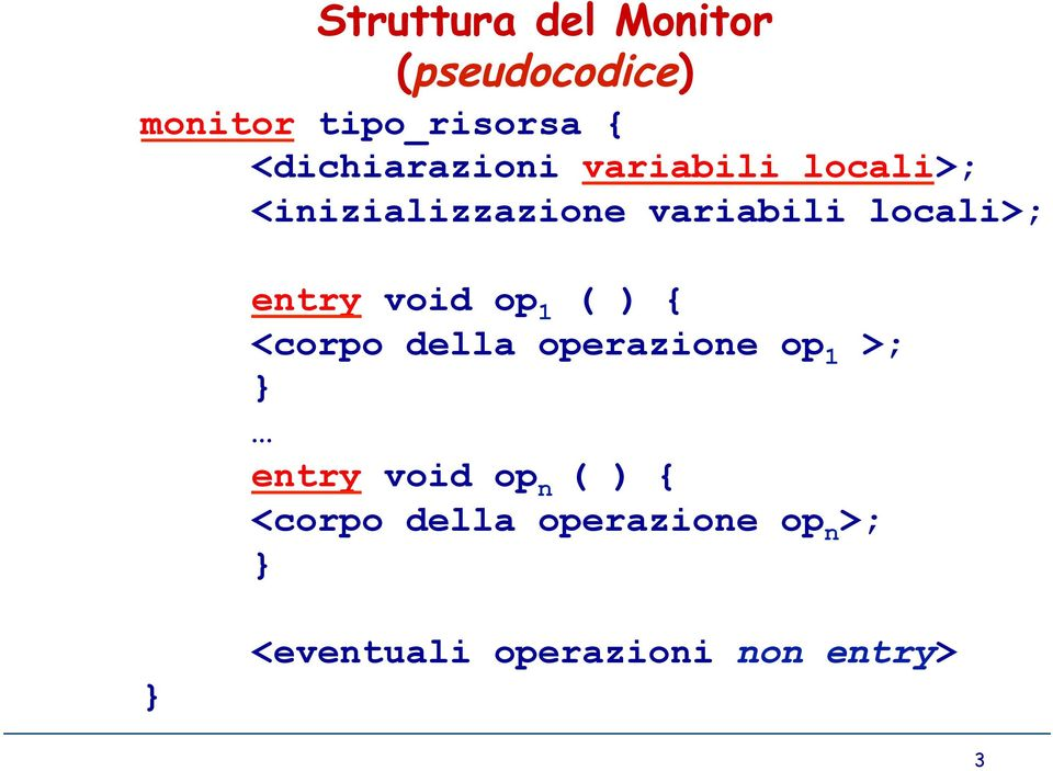 locali>; entry void op 1 ( ) { <corpo della operazione op 1 >; entry