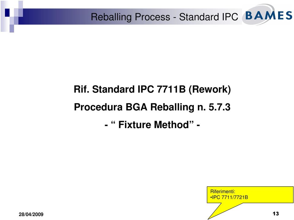 Procedura BGA Reballing n. 5.7.