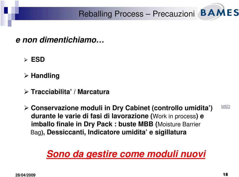 lavorazione (Work in process) e imballo finale in Dry Pack : buste MBB (Moisture Barrier