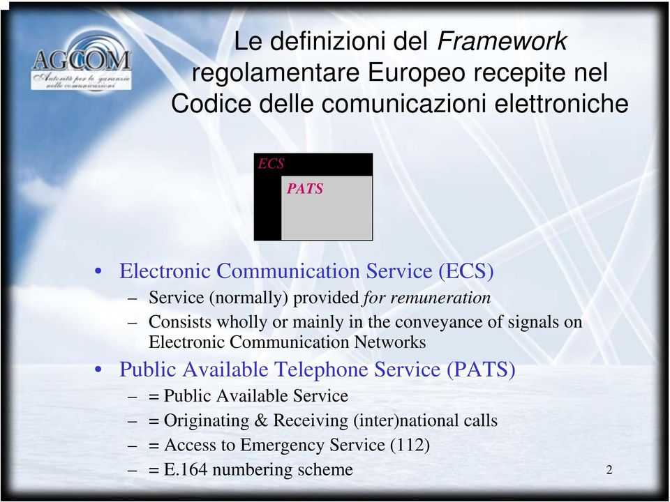 conveyance of signals on Electronic Communication Networks Public Available Telephone Service (PATS) = Public