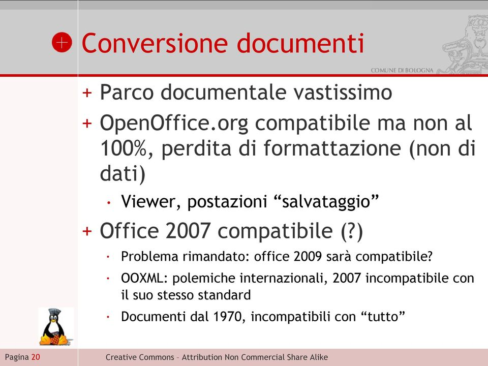 salvataggio + Office 2007 compatibile (?) Problema rimandato: office 2009 sarà compatibile?