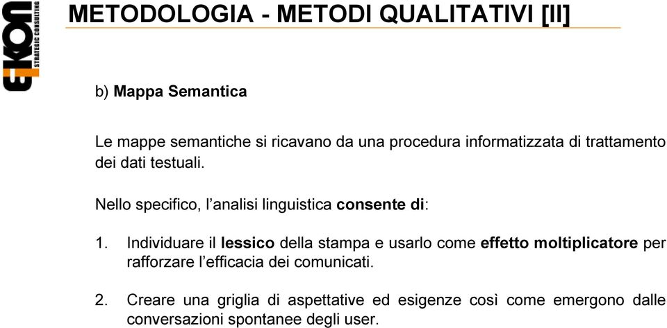 testuali. Nello specifico, l analisi linguistica consente di:.