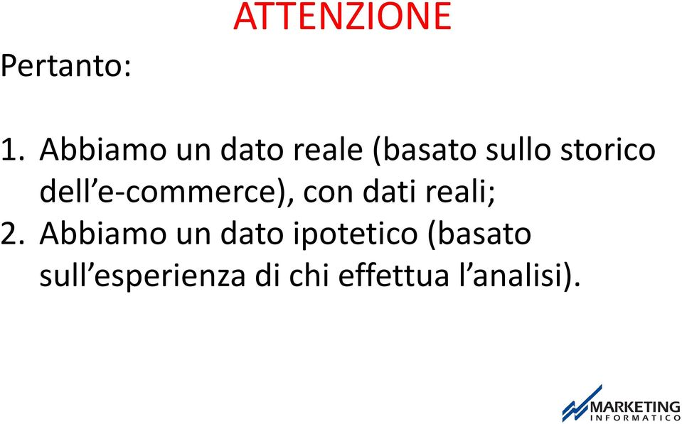 dell e-commerce), con dati reali; 2.