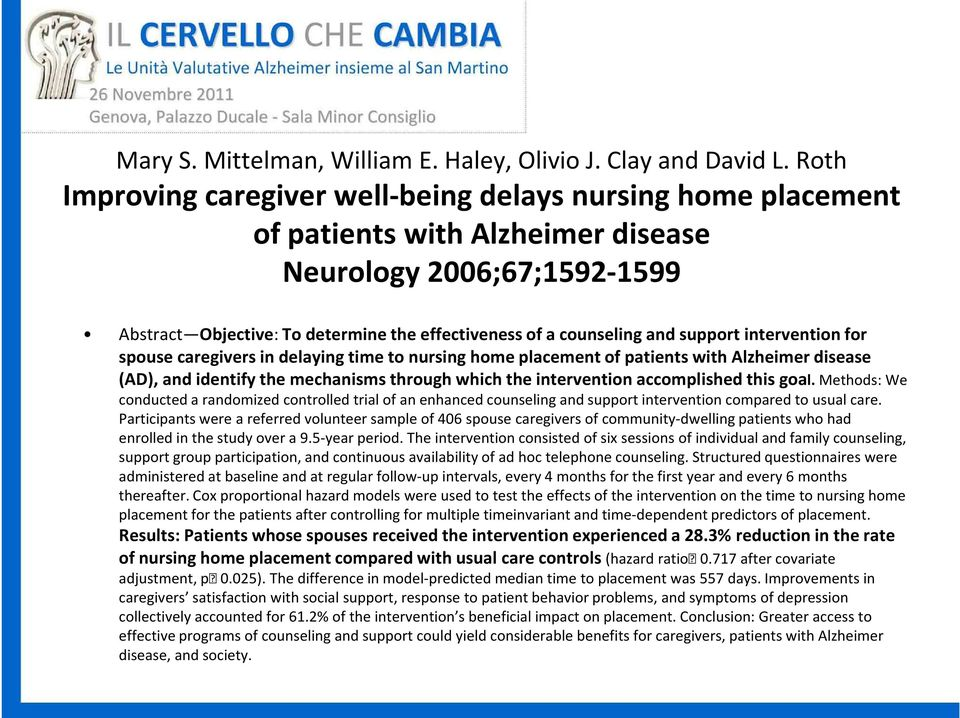 support intervention for spouse caregivers in delaying time to nursing home placement of patients with Alzheimer disease (AD), and identify the mechanisms through which the intervention accomplished