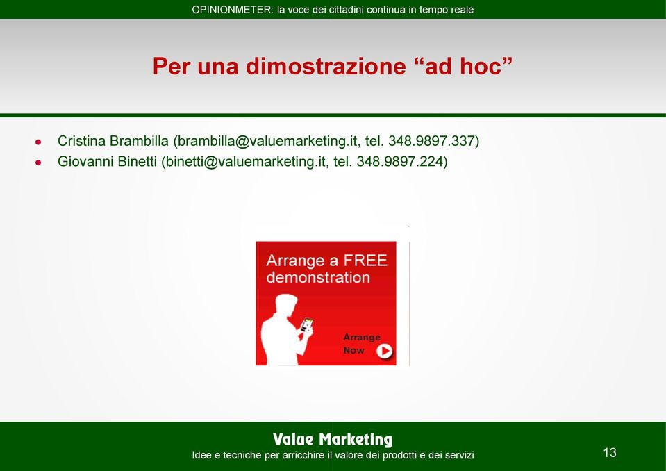 337) Giovanni Binetti (binetti@valuemarketing.it, tel.