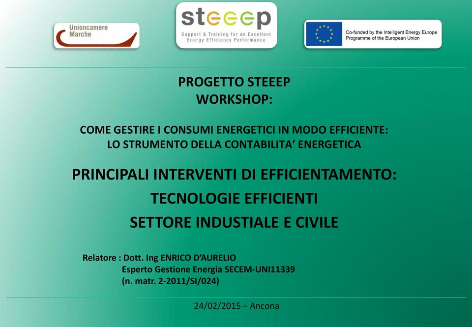 TECNOLOGIE EFFICIENTI SETTORE INDUSTIALE E CIVILE Relatore : Dott.