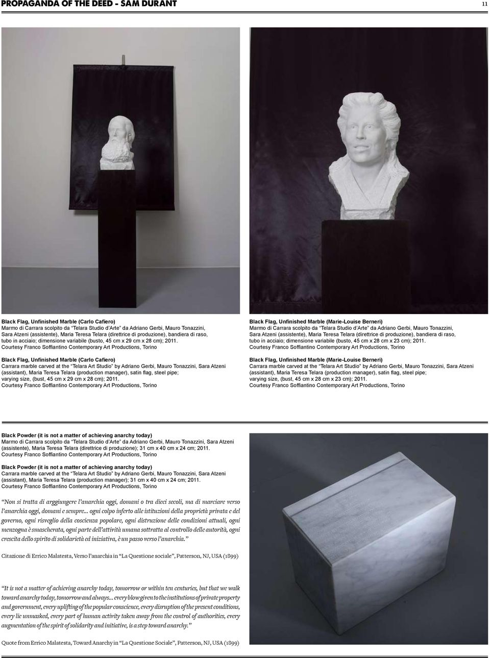 Black Flag, Unfinished Marble (Carlo Cafiero) (assistant), Maria Teresa Telara (production manager), satin flag, steel pipe; varying size, (bust, 45 cm x 29 cm x 28 cm); 2011.