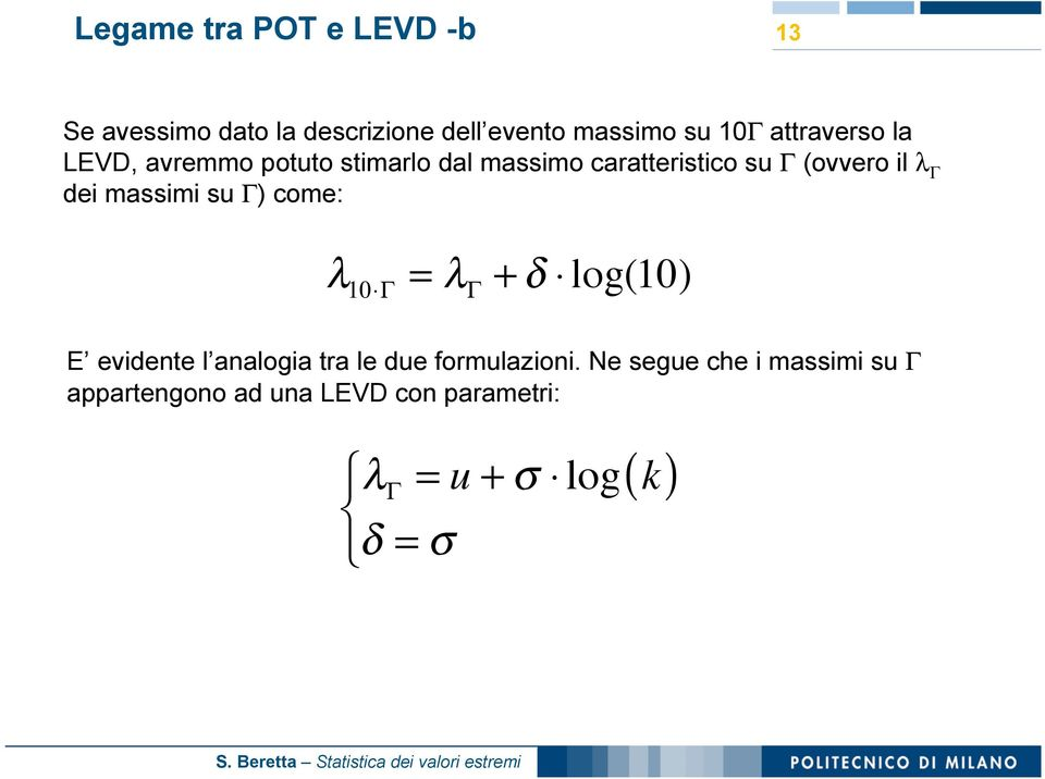 "dei massimi su Γ) come: 10""# = # + $ "" log(10) E evidente l analogia tra le due formulazioni."