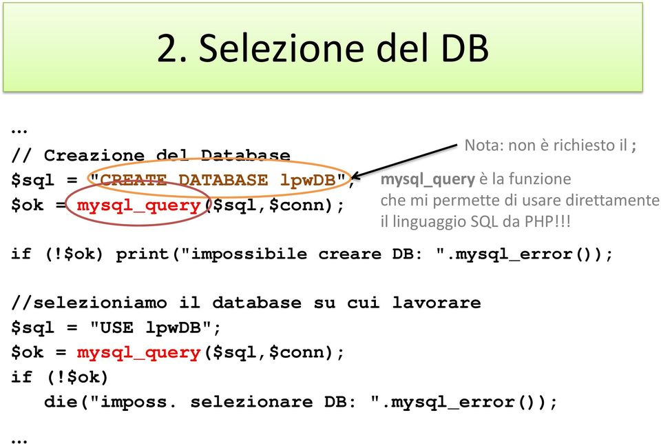 "da PHP!!! if (!$ok) print(""impossibile creare DB: ""."