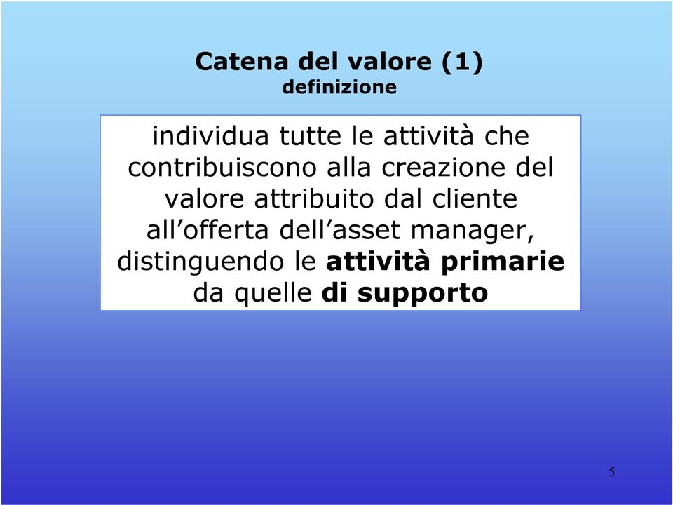 attribuito dal cliente all offerta dell asset manager,