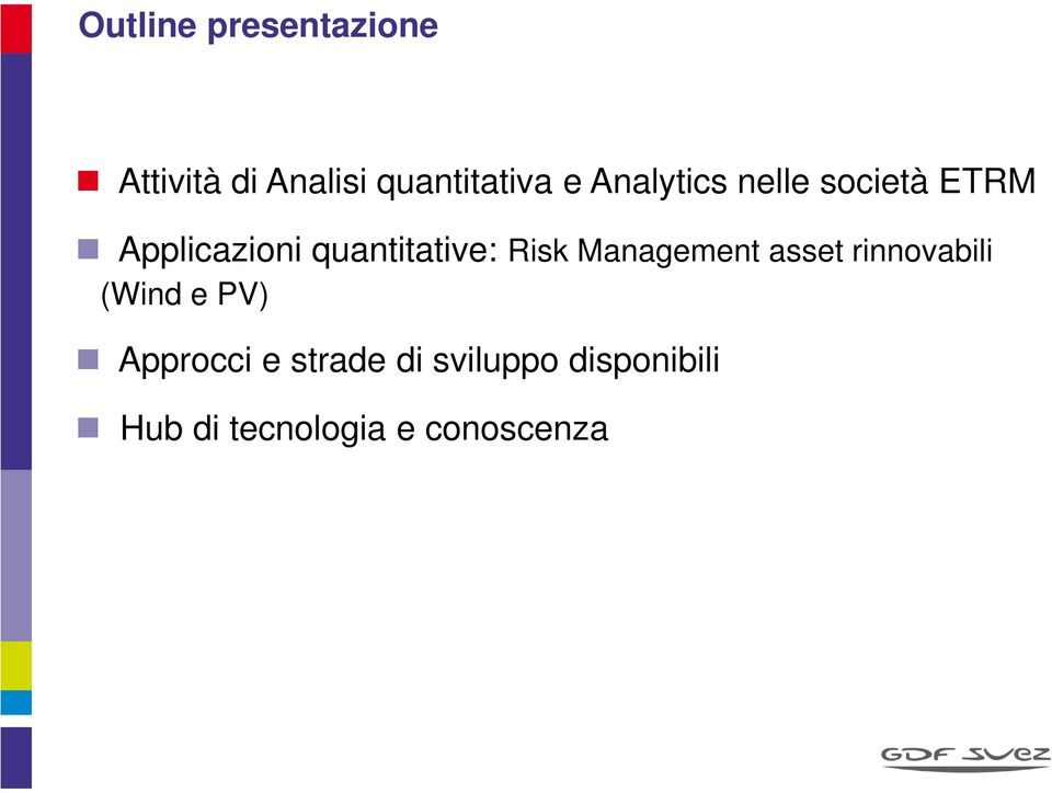 Risk Management asset rinnvabili (Wind e PV) Apprcci e