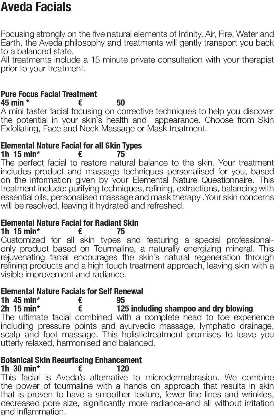 Pure Focus Facial Treatment 45 min * 50 A mini taster facial focusing on corrective techniques to help you discover the potential in your skin`s health and appearance.