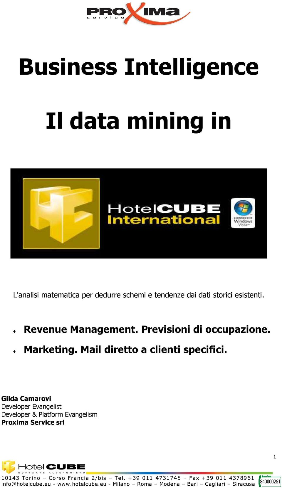 Previsioni di occupazione. Marketing. Mail diretto a clienti specifici.