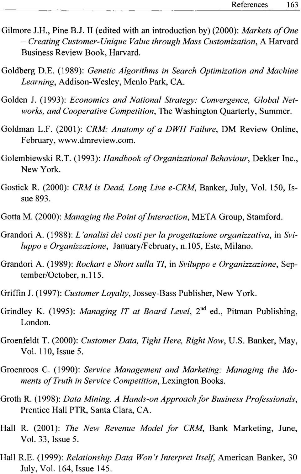 (1993): Economics and National Strategy: Convergence, Global Networks, and Cooperative Competition, The Washington Quarterly, Summer. Goldman L.F.