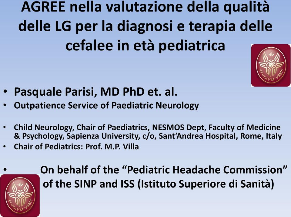 Outpatience Service of Paediatric Neurology Child Neurology, Chair of Paediatrics, NESMOS Dept, Faculty of Medicine