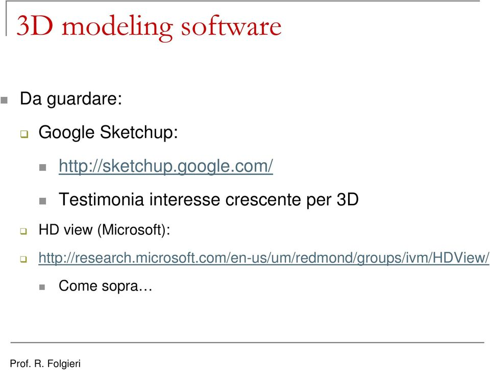 com/ Testimonia interesse crescente per 3D HD view