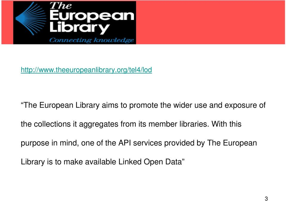 exposure of the collections it aggregates from its member libraries.