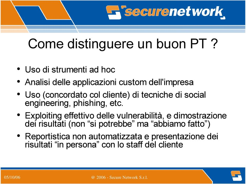 cliente) di tecniche di social engineering, phishing, etc.