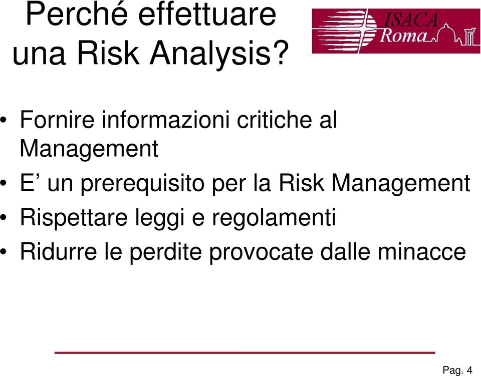 prerequisito per la Risk Management Rispettare