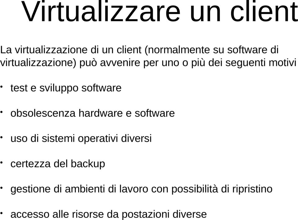 obsolescenza hardware e software uso di sistemi operativi diversi certezza del backup