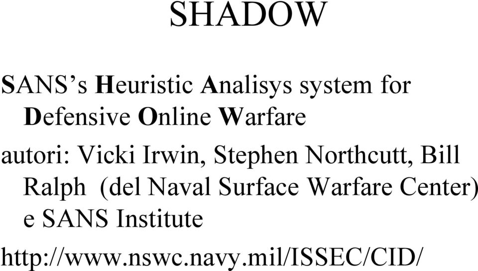 Stephen Northcutt, Bill Ralph (del Naval Surface